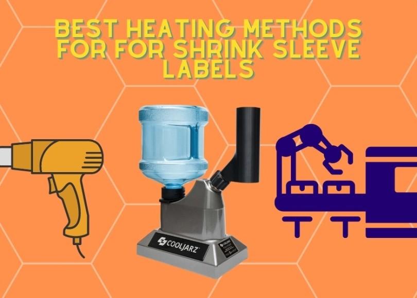 Best Heating Methods for For Shrink Sleeve Labels, shrink sleeve machines