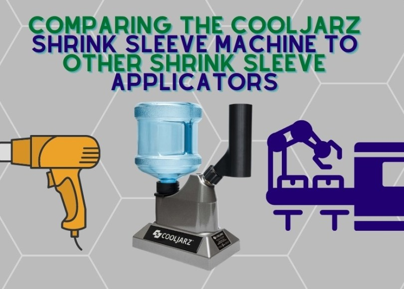 Comparing the CoolJarz Shrink Sleeve Machine to Other Shrink Sleeve Applicators