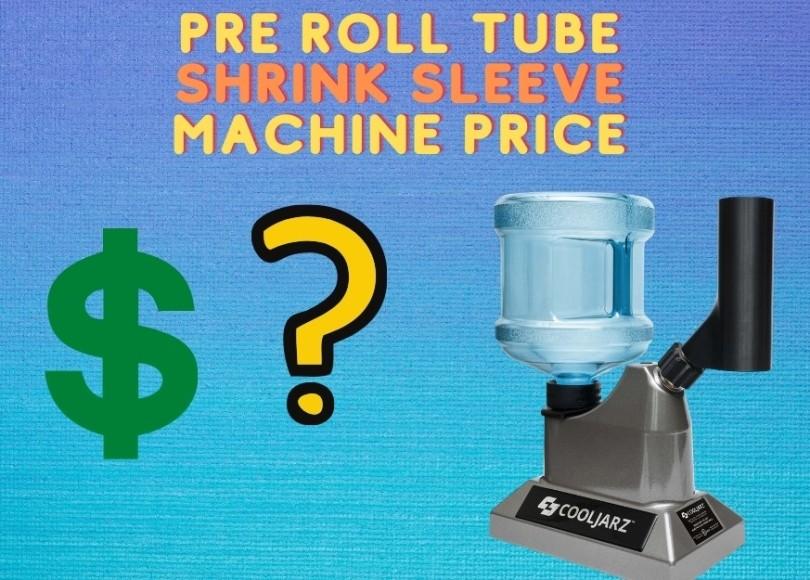 Pre Roll Tube Shrink Sleeve Machine Price