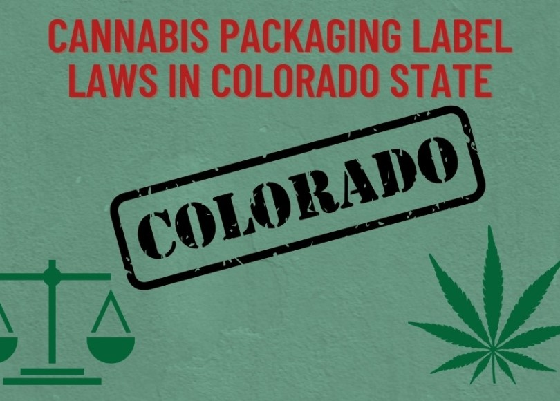 Cannabis Packaging Label Laws in Colorado State